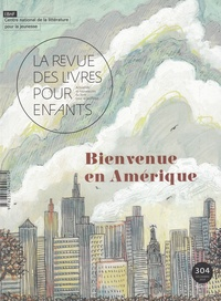Marie Lallouet - La revue des livres pour enfants N° 304, décembre 201 : Bienvenue en Amérique.