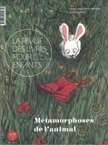 Marie Lallouet - La revue des livres pour enfants N° 308, septembre 20 : Métamorphoses de l'animal.