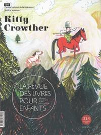 Anne Blanchard - La revue des livres pour enfants N° 314, septembre 20 : Kitty Crowther.