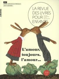 Anne Blanchard - La revue des livres pour enfants N° 316, décembre 202 : L'amour, toujours, l'amour....