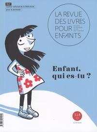 Anne Blanchard - La revue des livres pour enfants N° 318, avril 2021 : Enfant, qui es-tu ?.
