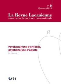 Claire Brunet et Jean-Marie Forget - La Revue Lacanienne N° 9, Mars 2011 : La psychanalyse, pas sans les enfants....