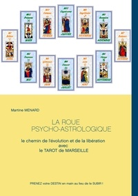 La roue psycho-astrologique - Le chemin de lévolution et de la libération avec le Tarot de Marseille.pdf