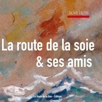 La route de la soie Éditions - La Route de la Soie & ses amis.
