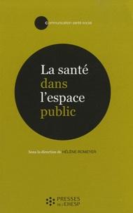 Hélène Romeyer - La santé dans l'espace public.