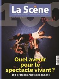 Cyrille Planson et Nicolas Marc - La Scène N° 100, mars-avril-m : Quel avenir pour le spectacle vivant - 100 professionnels répondent.