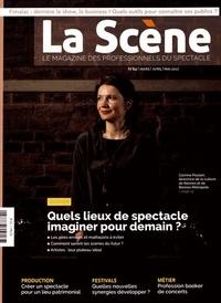 Cyrille Planson - La Scène N° 84 printemps 2017 : Quels lieux de spectacle imaginer pour demain ?.