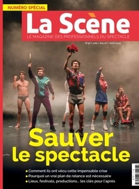 Cyrille Planson - La Scène N° 97, juin-juillet- : Sauver le spectacle.