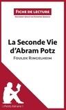 Foulek Ringelheim - La seconde vie d'Abram Potz - Résumé complet et analyse détaillée de l'oeuvre.