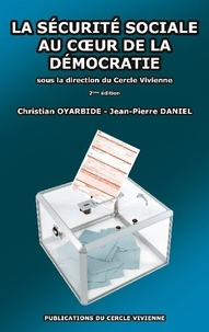 Christian Oyarbide et Jean-Pierre Daniel - La sécurité sociale au coeur de la démocratie.