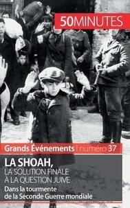 Christel Lamboley - La Shoah, la solution finale à la question juive -  50 minutes - Dans la tourmente de la Seconde Guerre mondiale.