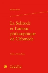 Charles Sorel - La solitude et l'amour philosophique de Cléomède.