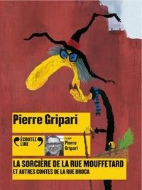 Pierre Gripari - La sorcière de la rue Mouffetard et autres contes de la rue Broca. 1 CD audio MP3