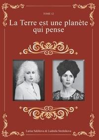 Larisa Seklitova et Ludmila Strelnikova - La Terre est une planète qui pense.
