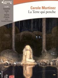 Carole Martinez - La Terre qui penche. 2 CD audio MP3