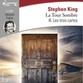 Stephen King - La Tour Sombre Tome 2 : Les trois cartes. 2 CD audio MP3