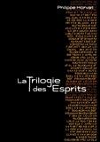 Philippe Horvat - La trilogie des esprits.