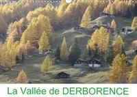Pierre-Antoine Favre - La Vallée de DERBORENCE (Calendrier mural 2020 DIN A3 horizontal) - Derborence, un joyau unique en Suisse (Calendrier mensuel, 14 Pages ).