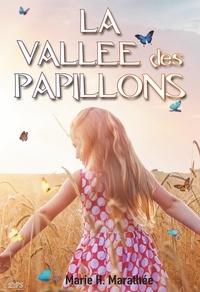 Marie-Hélène Marathée - La vallée des papillons.