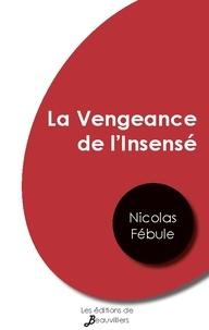 Nicolas Fébule - La Vengeance de l'Insensé.