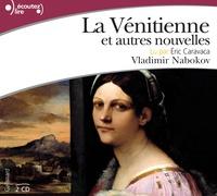 Vladimir Nabokov - La Vénitienne et autres nouvelles. 2 CD audio