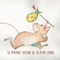 Denis Callède et Sophie Mathieu - La véritable histoire de la petite souris.