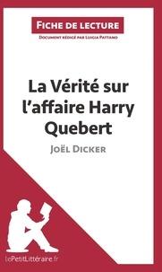 Luigia Pattano - La vérité sur l'affaire Harry Québert de Joël Dicker (fiche de lecture).