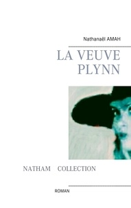 Nathanaël Amah - La veuve Plynn.