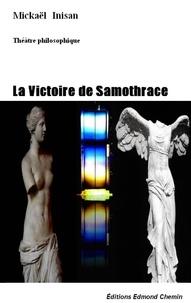 Mickaël Inisan - La victoire de Samothrace - Théâtre philosophique.