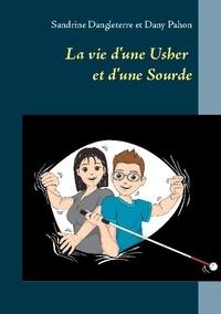 Sandrine Dangleterre et Dany Pahon - La vie d'une Usher et d'une Sourde.