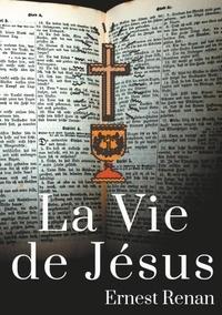 Ernest Renan - La vie de Jésus.