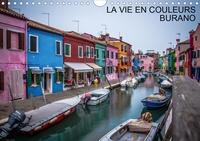 Didier Steyaert - LA VIE EN COULEURS BURANO (Calendrier mural 2020 DIN A4 horizontal) - Sélection de photos prises à Burano (Calendrier mensuel, 14 Pages ).