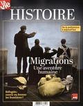 Jean-Pierre Denis - La Vie Hors-série Histoire  : Migrations - Une aventure humaine.
