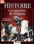 Jean-Pierre Denis - La Vie Hors-série Histoire, : Les guerres de religion - Du XVIe siècle au djihadisme.