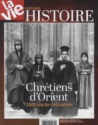 Jean-Pierre Denis - La Vie Hors-série Histoire : Les chrétiens d'Orient - 2000 ans de civilisation.