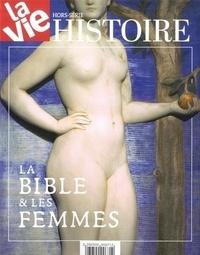 Chantal Cabé - La Vie Hors-série Histoire, : La Bible & les Femmes.