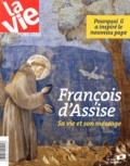 Jean-Pierre Denis - La Vie Hors-série Juin 2013 : François d'Assise - Sa vie et son message.