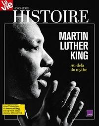 Jean-Pierre Denis - La Vie Hors-série mars 2018 : Martin Luther King - Au-delà du mythe.