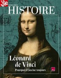 Chantal Cabé et Michel Sfeir - La Vie Hors-série N° 37, ju : Léonard de Vinci - Pourquoi il fascine toujours.