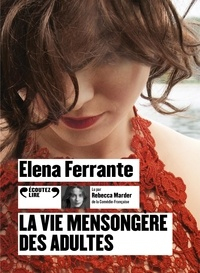Elena Ferrante - La vie mensongère des adultes. 2 CD audio MP3