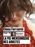 Elena Ferrante - La vie mensongère des adultes. 2 CD audio MP3
