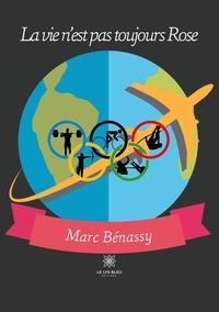 Marc Benassy - La vie n'est pas toujours Rose.