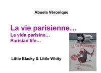 Véronique Abuela - La vie parisienne... - Little Blacky & Little Whity.