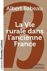 Albert Babeau - La vie rurale dans l'ancienne France.