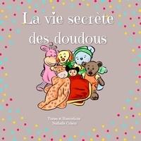Nathalie Colson - La vie secrète des doudous Tome 1 : .