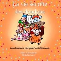 Nathalie Colson - La vie secrète des doudous Tome 2 : Les doudous ont peur à Halloween.