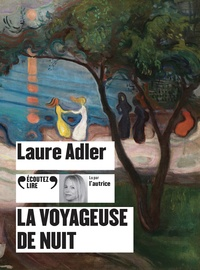Laure Adler - La voyageuse de nuit. 1 CD audio MP3