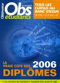 Patrick Fauconnier et Béatrice Blondeau - La vraie cote des diplômes 2006.