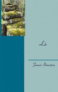 Jennie Desrutins - Là.