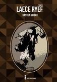 Bastien Jardot - Laece Ryef Tome 1 : .
